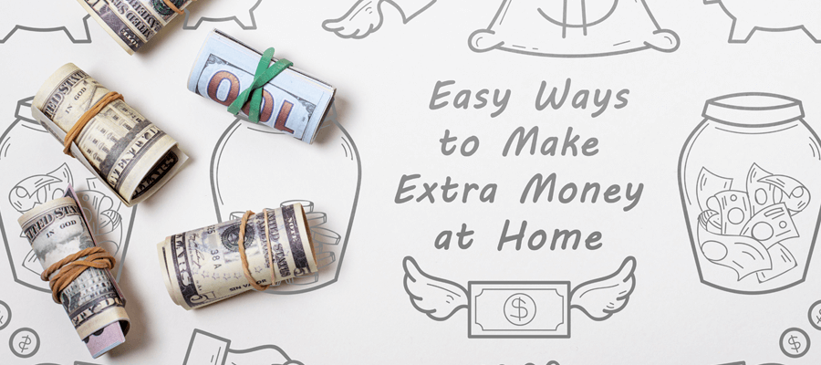 Easy Ways to Make Extra Money at Home